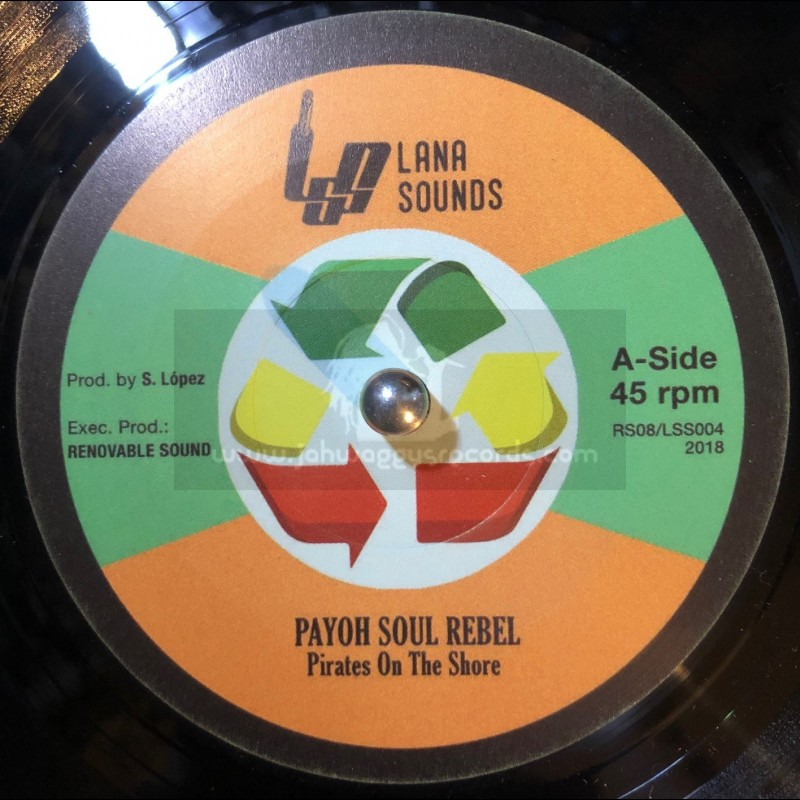 "Lana Sounds-7""-Pirates On The Shore / Payoh SoulRebel"