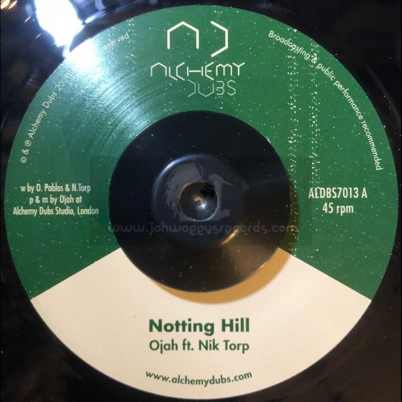 """Alchemy Dubs-7""""-Notting Hill / Ojah ft. Nikolaj Torp"""