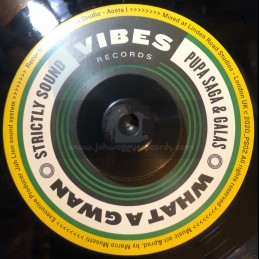 "Vibes-7""-What A Gwann / Pupa Saga, Gallas & Strictly Sound - Limited 300 Press"