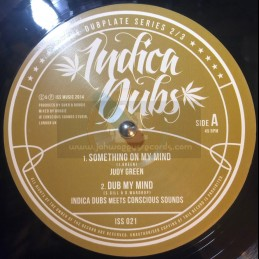 """Indica Dubs-10""""-Something On My Mind / Judy Green + Light Of Jah / Indica Dubs Meets Conscious Sounds"""