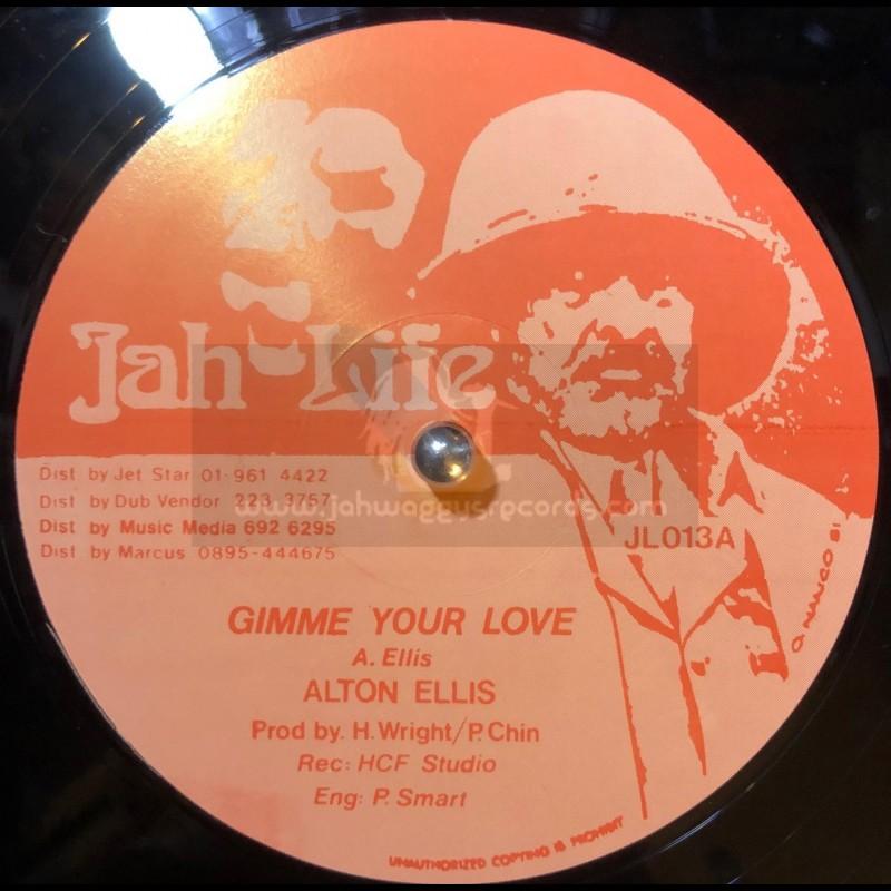 """Jah Life-12""""-Gimme Your Love / Alton Ellis + Vibes And Tribulation / Wayne Marshall"""
