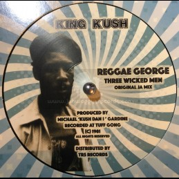 "King Kush-Zion Yant-10""-Three Wicked Men / Reggae George"