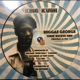 """King Kush-10""""-Three Wicked Men / Reggae George"""
