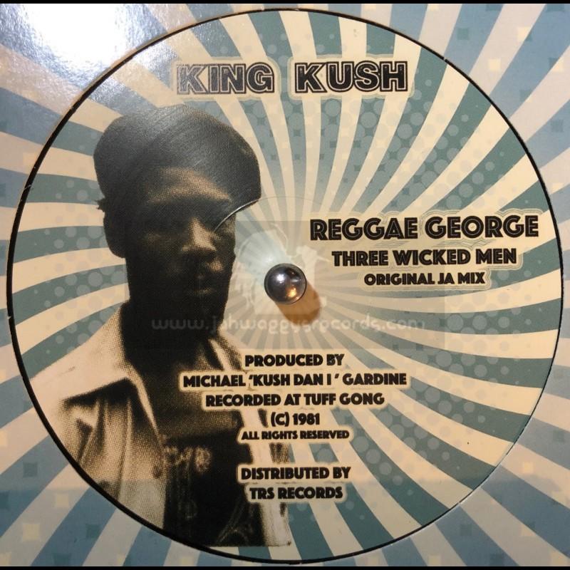 """King Kush-Zion Yant-10""""-Three Wicked Men / Reggae George"""