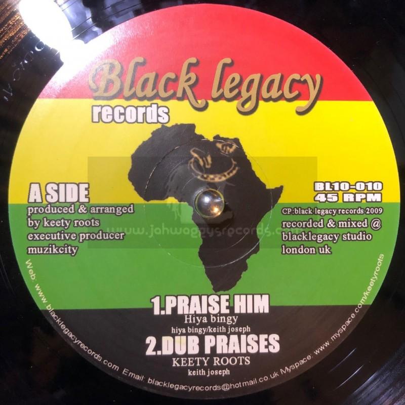 "Black Legacy Records-10""-Praise Him / Hiya Bingy + Psalms 95 / Keety Roots"