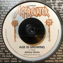 """Aggrovator-7""""-Age Is Growing / Johnny Clarke"""