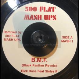 "500 Flat Mash Ups-7""-B.M.F. (Black Panther Re-Mix) / Rick Ross Feat. Styles P + Hypnotize Me (Kolo Kolo Re-Mix) / Biggie Smalls"