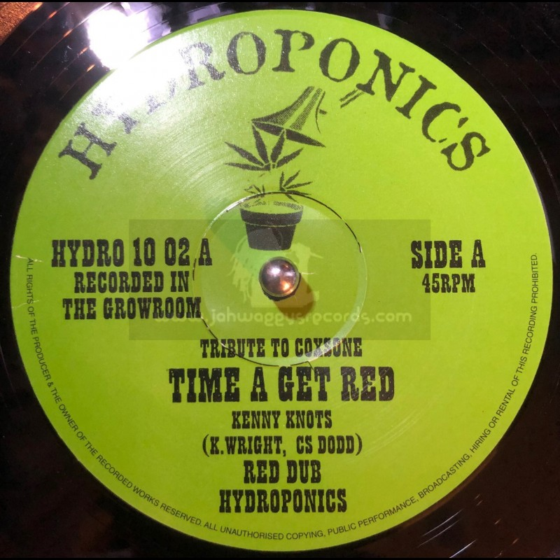 """Hydroponics-10""""-Time A Get Red / Kenny Knots + Road Of Life / Ras Mac Bean"""