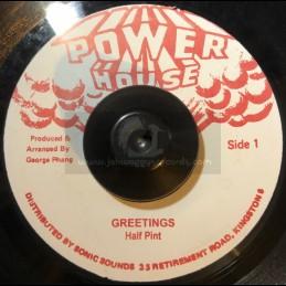 "POWER HOUSE 7""- GREETINGS - HALF PINT"