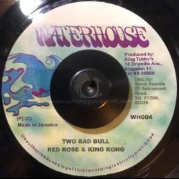 "Waterhouse-7""-Two Bad Bull / Red Rose & King Kong"