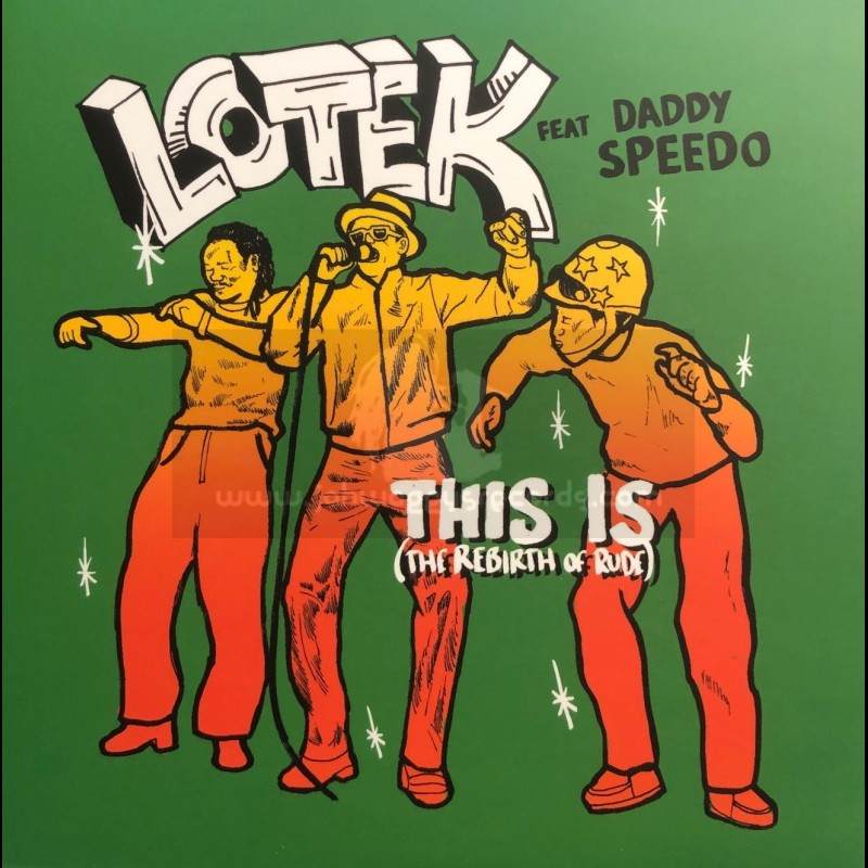 """Traxploitation-7""""-This Is -The Rebirth Of Rude / Lotek ft Daddy Speedo"""