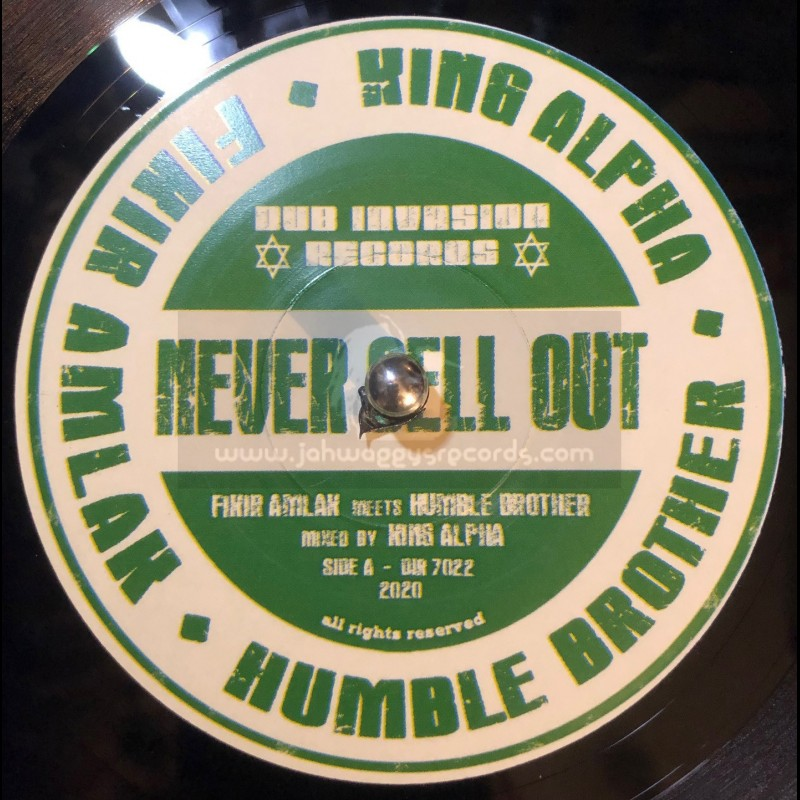 """Dub Invasion-7""""-Never Sell Out / Fikir Amlak Meets Humble Brother & King Alpha"""