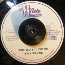 """High Note-7""""-Why Did You Use Me / Lilian Williams"""