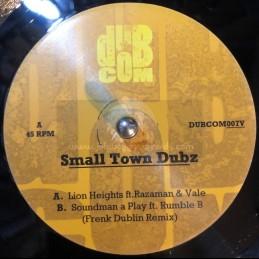 "Dub Communication-7""-Lion Heights / Small Town Dubz Ft Razaman & Vale + Soundman A Play / Small Town Dubz Ft. Rumble B"