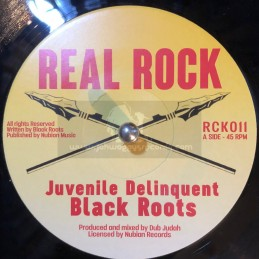 "Real Rock-7""-Juvenile Delinquent / Black Roots Feat. Dub Judah"
