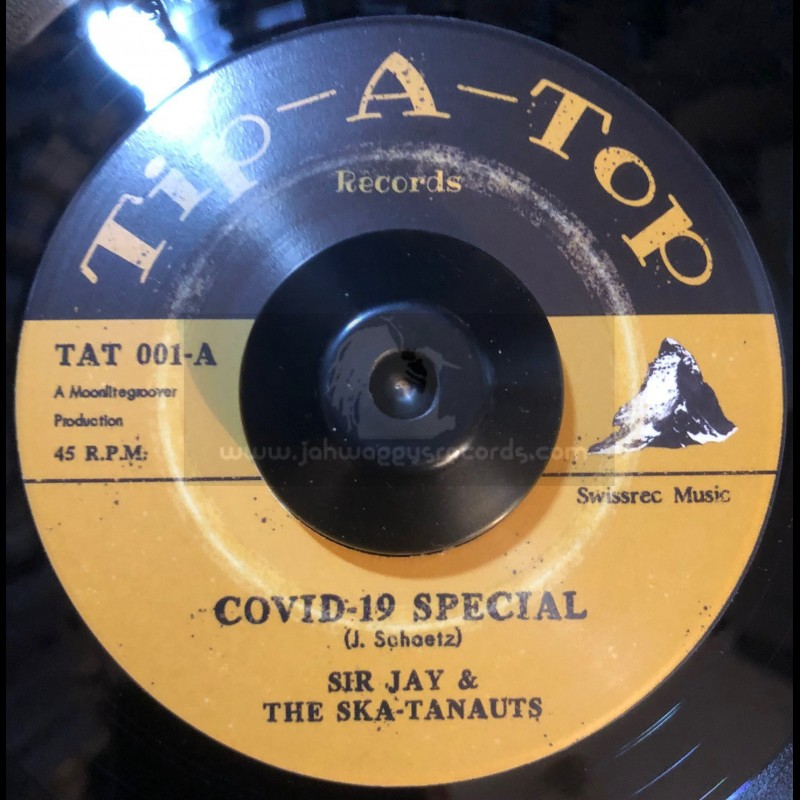 """Tip-A-Top Records-7""""-Covid-19 Special / Sir Jay & The Ska-tanauts + Lockdown / Sir Jay & The Ska-tanauts"""