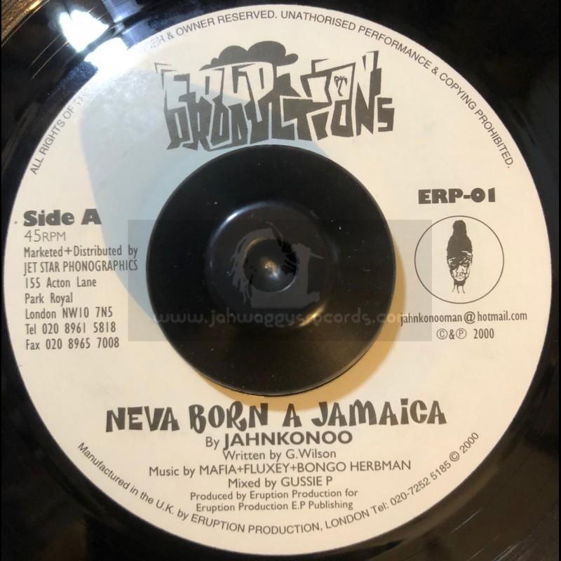 """Eruption Production-7""""-Neva Born A Jamaica / Jahnkonoo"""