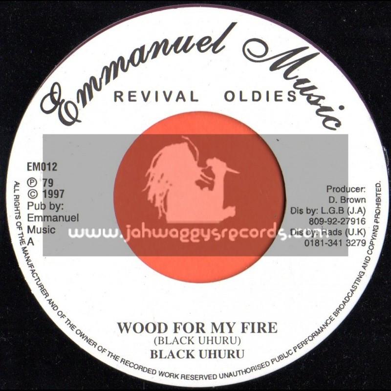 "Emmanuel Music-7""-Wood For My Fire / Black Uhuru"