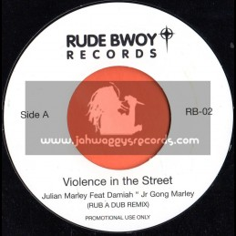 "Rude Bwoy Records-7""-Violence In The Streets / Julian Marley Feat Damiah"