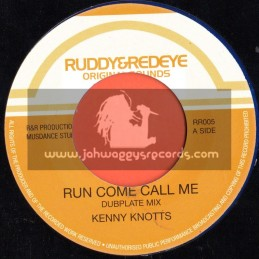 "Ruddy & Redeye-7""-Run Come Call Me / Kenny Knotts (Dubplate Mix)"