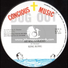 """Concious Music-12""""-He Was A Friend + Try Not I / King Kong (Dug Out)"""
