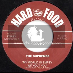 """Hard Food Records-7""""-My World Is Empty Without You / The Supremes"""