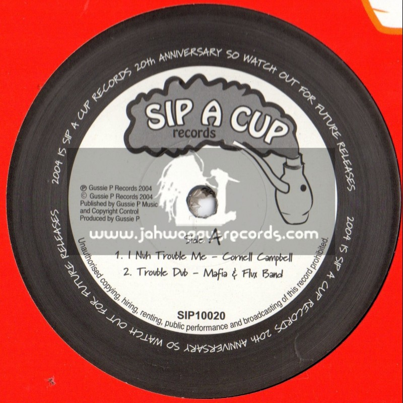 """Sip A Cup Records-10""""-I Nah Trouble Me/Cornell Campbell + Skanking On The Rivrbank/Gussie P Meets Riverbank"""