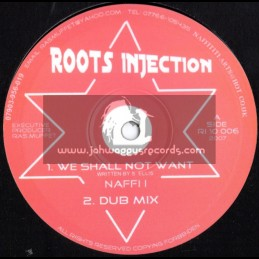 """Roots Injection-10""""-We Shall Not Want + Stand Up / Naffi I"""