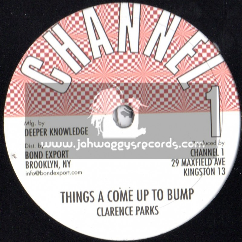 """Channel 1-10""""-Things A Come To Bump / Clarence Parks"""
