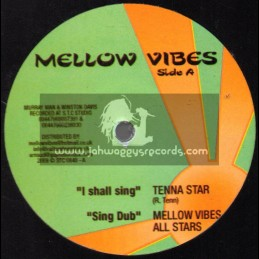 "Mellow Vibes-12""-I Shall Sing + For The Future / Tenna Star"