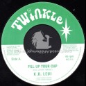 """Twinkle Brothers-7""""-Fill Up Your Cup / K.D. Levi"""