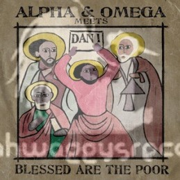 Alpha & Omega Meets Dan I-LP-Blessed Are The Poor