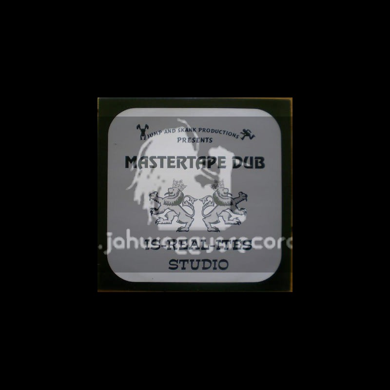 Jump & Skank Productions-LP-Mastertape Dub / Is-Real-Ites