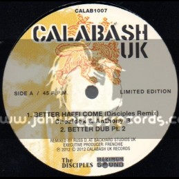 "Calabash Uk-10""-Better Haffi Come/Chezidek & Anthony B + Jah s Always On My Mind / Christine Miller (Disciples)"