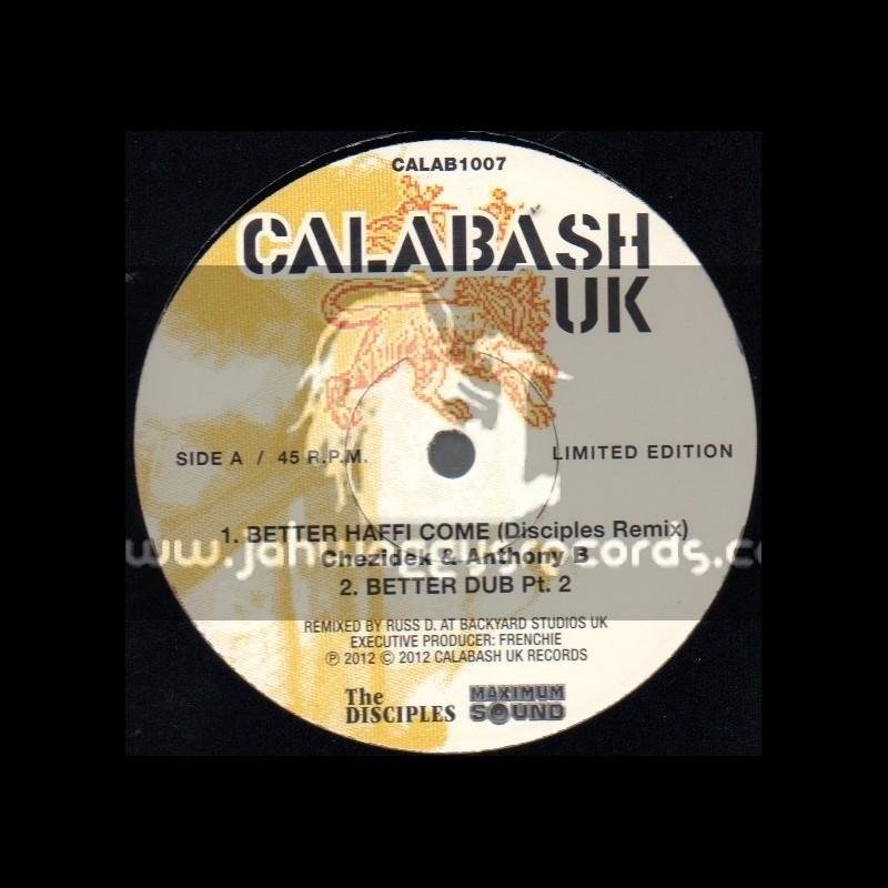 "Calabash Uk-10""-Better Haffi Come/Chezidek & Anthony B + Jah s Always On My Mind / Christine Miller (Disciples)"