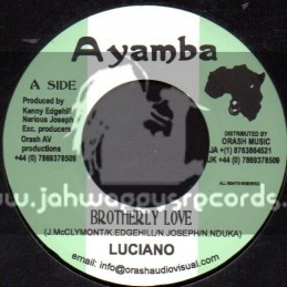 "Ayamba-7""-Brotherly Love / Luciano (Fundimental Riddim)"