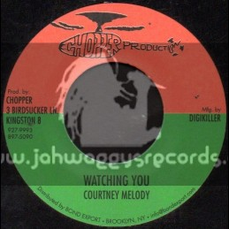 "Chopper Production-7""-Watching You / Courtney Melody"