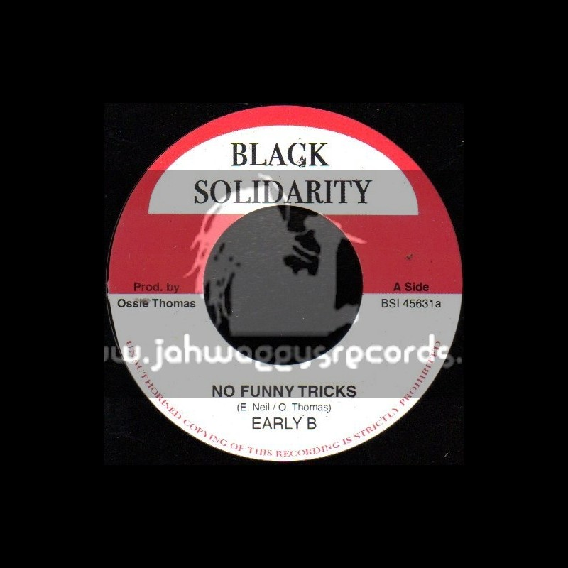 "Black Solidarity-7""-No Funny Tricks / Early B"