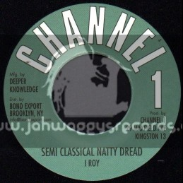 "Channel 1 -7""- Semi Classical Natty Dread / I Roy"