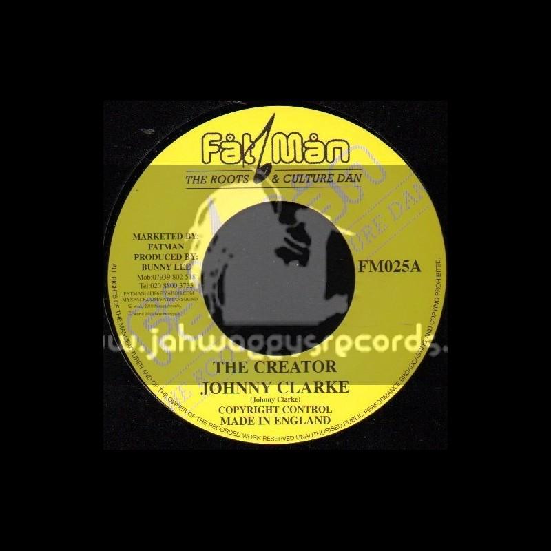 "Fat Man-7""-The Creator / Johnny Clarke"