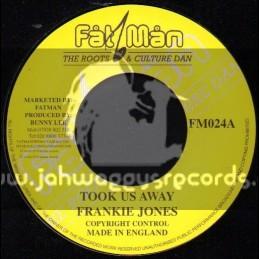 "Fat Man-7""-Took Us Away / Frankie Jones"