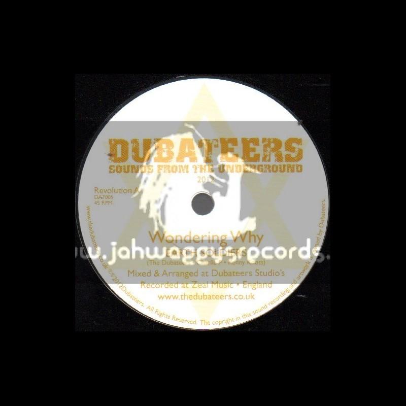 "Dubateers-7""-Wondering Why-Earth Soldiers / Charlie P & Kenny Knots"