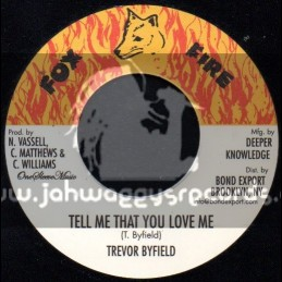 "Fox Fire Records-7""-Tell Me That You Love Me / Trevor Byfield"