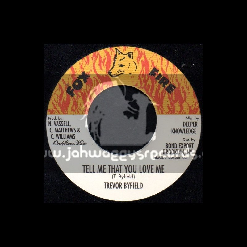 """Fox Fire Records-7""""-Tell Me That You Love Me / Trevor Byfield"""