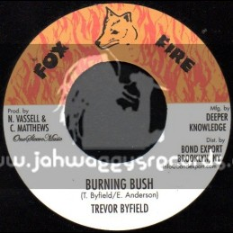 "Fox Fire Records-7""-Burning Bush / Trevor Byfield"