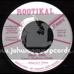 "Rootikal-7""-Leave The Badness Alone / Singie Singe"