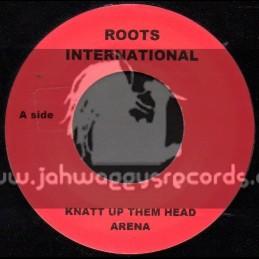 """Roots International-7""""-Knatt Up Them Head / Arena"""