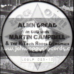 "Log On-10""Lp-Alien Dread In Dub With Martin Campbell & The Hi Tech Roots Dynamics"