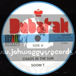 "Dubatak Records-7""-Chaos In The Sun / Soom T + Dem Cold / Thriller U"