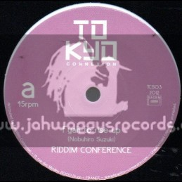 """TOKYO CONNEXION-7""""Fyah To Rise Up / Riddim Conference"""